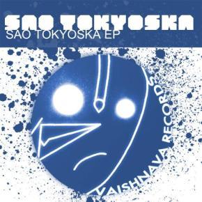 01 SAO Tokyoska EP by Vaisjnava Records