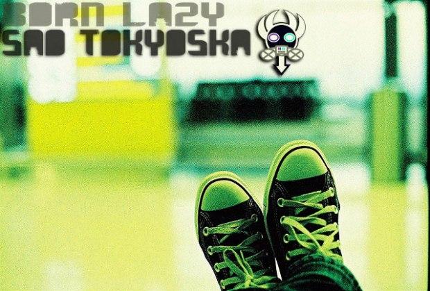 born-lazy-sao-tokyoska