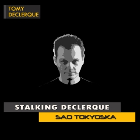 SAO-TOKYOSKA-TOMY-DECLERQUE-FEATURED-TRACKS-BACKUP-AGAIN-FUNNY-MAN-Z-NASTI-UMEK-TECHNO-TECH-HOUSE-HOT-MUSIC-SAODJ-ALEKSANDRA-MEDAKOVIC-VODKA-BEATZ-FAN-OF-BEST-DJ-TOP-FREE-DOWNLOAD
